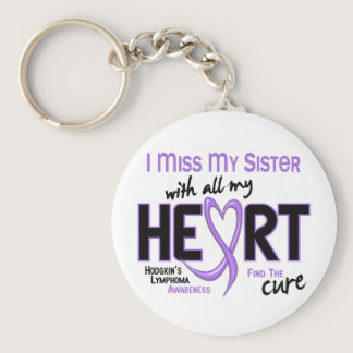 Hodgkins Lymphoma Miss With All My Heart Sister Keychain