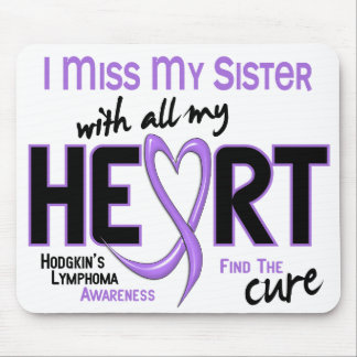 Hodgkins Lymphoma Miss With All My Heart Sister Mousepad