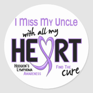 Hodgkins Lymphoma Miss With All My Heart Uncle Round Sticker