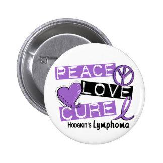 Hodgkin's Lymphoma PEACE LOVE CURE 1 Buttons