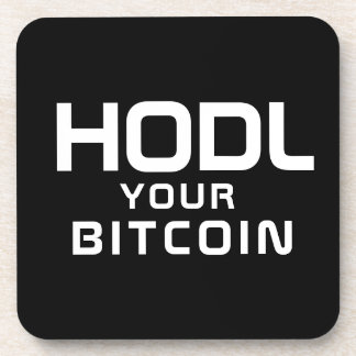 HODL your bitcoin Beverage Coaster