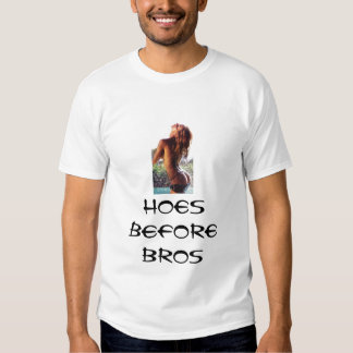 Hoes Before Bros Shirt