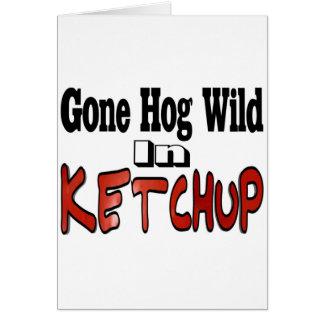 Hog Wild Ketchup Greeting Card