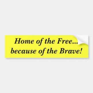 ¡Hogar del libre… debido al valiente Pegatina De Parachoque