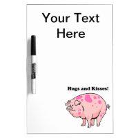 Hogs and Kisses Cute Pig Hog Cartoon Dry Erase Board