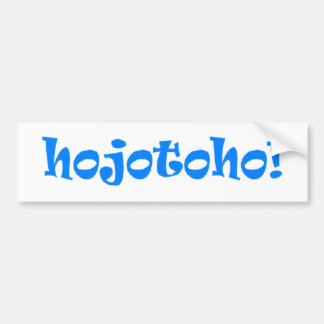 Hojotoho! Bumper Sticker