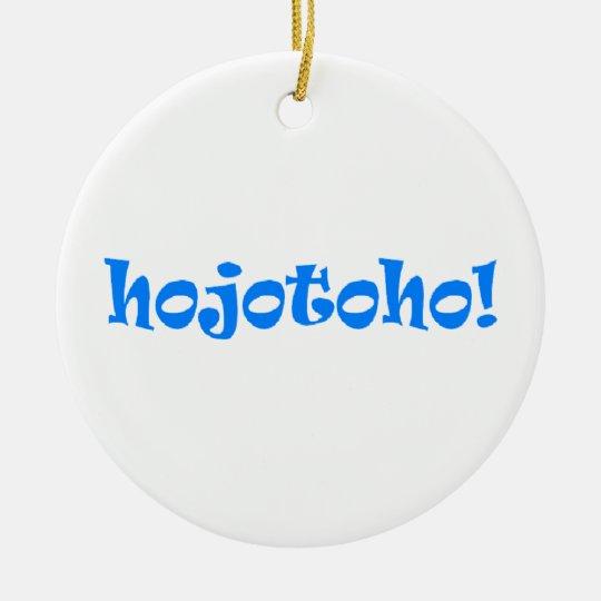 Hojotoho! Ceramic Ornament