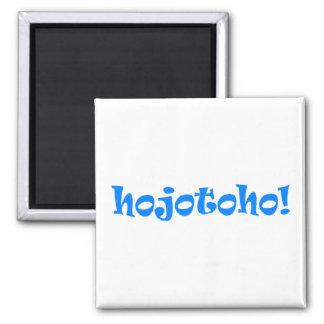Hojotoho! Fridge Magnet