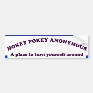 HOKEY POKEY ANONYMOUS CAR BUMPER STICKER