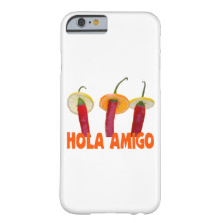 Hola Amigo Barely There iPhone 6 Case