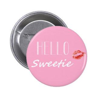 Hola botón del Sweetie Pin Redondo De 2 Pulgadas