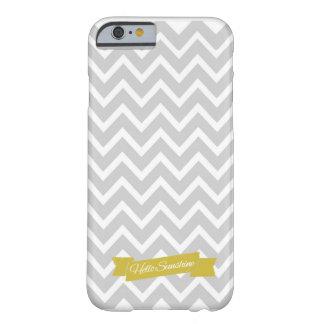 Hola caja gris del iPhone 6 de Chevron de la sol Funda Barely There iPhone 6