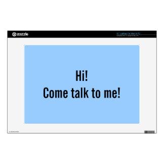 ¡Hola! ¡Charla venida a mí! Piel del ordenador por Calcomanías Para Portátiles