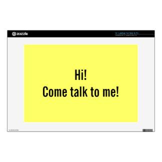 ¡Hola! ¡Charla venida a mí! Piel del ordenador por Calcomanías Para 33cm Portátiles
