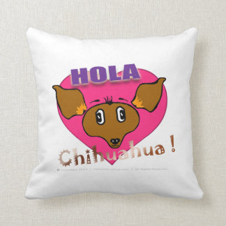 """Hola Chihuahua!"" Paco Comfort Pillow"