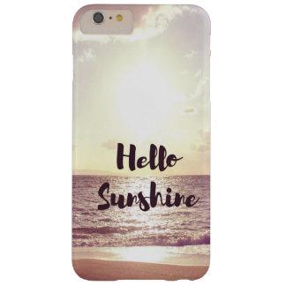 """""""Hola cita de la foto de la sol"""" Funda De iPhone 6 Plus Barely There"""