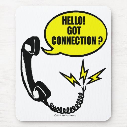 ¡Hola! ¿Conexión conseguida? Tapetes De Ratón