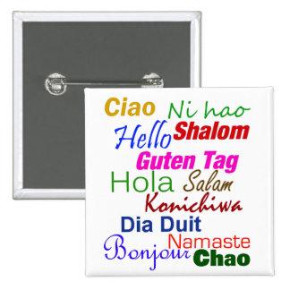 Hola en muchos pernos de las idiomas pin cuadrado