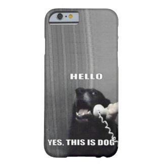 Hola éste es sí caso del iPhone 6 del perro Funda De iPhone 6 Slim