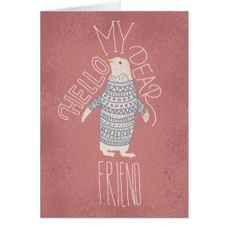 Hola mi estimada postal del pingüino del amigo tarjeta de felicitación