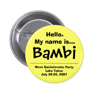 Hola. Mi nombre es Bambi Pin Redondo De 2 Pulgadas