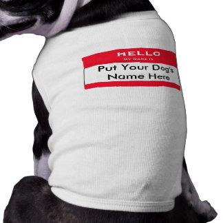Hola mi nombre es camisa de encargo del perro del  playera sin mangas para perro