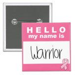 Hola mi nombre es cáncer de pecho del guerrero pin