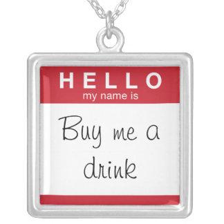 HOLA mi nombre es compra yo un collar de la bebida