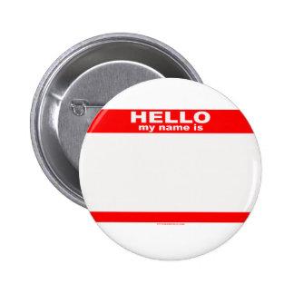 Hola mi nombre es copia EN BLANCO Pin Redondo De 2 Pulgadas