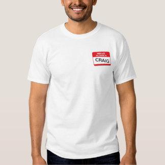 Hola mi nombre es Craig T Camisas