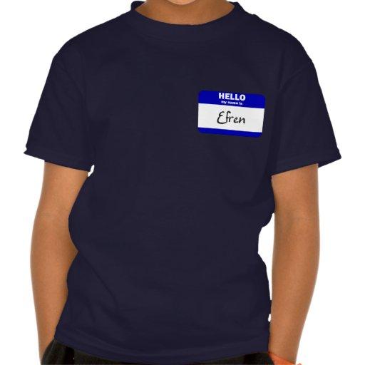 Hola mi nombre es Efren (azul) Camiseta