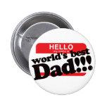 Hola mi nombre es el mejor papá del mundo pin