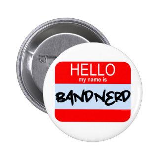 ¡Hola! Mi nombre es empollón de la banda Pin Redondo De 2 Pulgadas