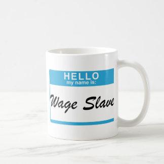 Hola mi nombre es Esclavo del salario Tazas De Café