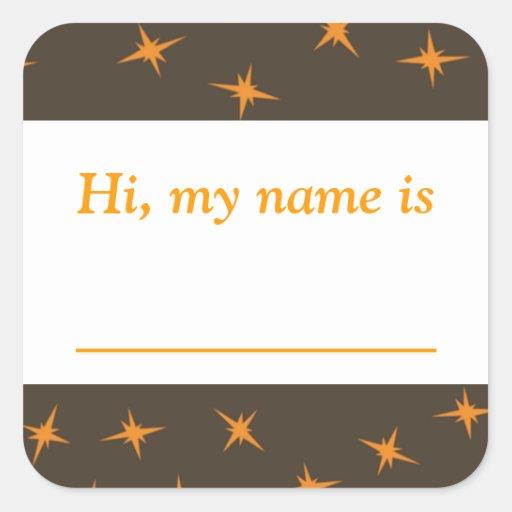 """""""Hola, mi nombre es estrellas anaranjadas del _"""" - Pegatina Cuadradas Personalizadas"""
