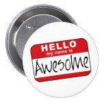 Hola, mi nombre es impresionante pin