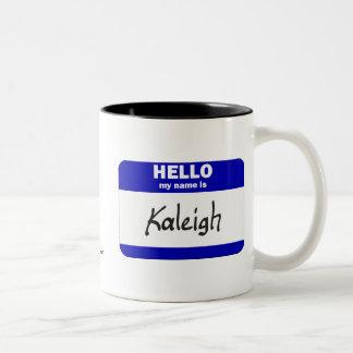 Hola mi nombre es Kaleigh (azul) Taza Dos Tonos