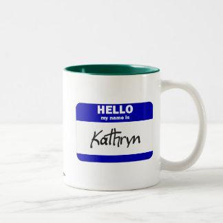 Hola mi nombre es Kathryn (azul) Taza