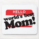 Hola mi nombre es la mejor mamá del mundo tapetes de raton