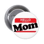 Hola mi nombre es mamá pin