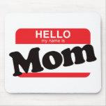 Hola mi nombre es mamá tapete de ratón