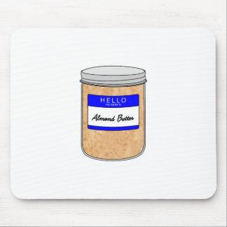 Hola mi nombre es mantequilla de la almendra mousepad