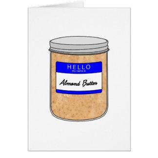 Hola mi nombre es mantequilla de la almendra tarjeta de felicitación