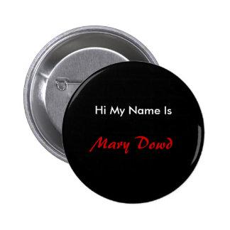 Hola mi nombre es, Maria Dowd Pin Redondo De 2 Pulgadas