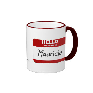 Hola mi nombre es Mauricio rojo Taza De Café