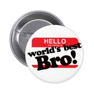 Hola mi nombre es mejor Brother del mundo Pin Redondo De 2 Pulgadas