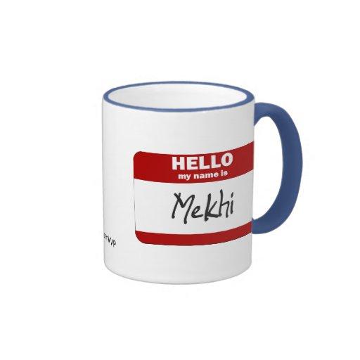 Hola mi nombre es Mekhi (rojo) Taza