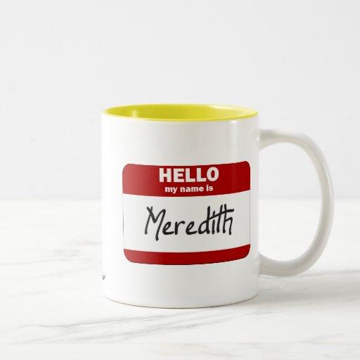 Hola mi nombre es Meredith (rojo) Tazas