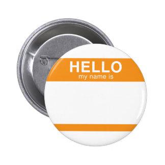 Hola mi nombre es - naranja pin redondo de 2 pulgadas
