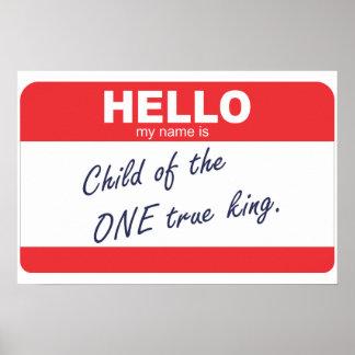 Hola mi nombre es niño del un rey verdadero póster